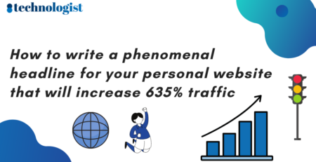 How to write a phenomenal headline for your personal website that will increase 635% traffic