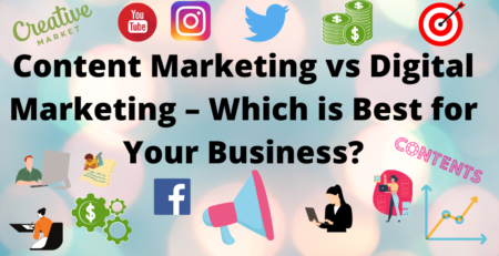 Content Marketing vs Digital Marketing – Which is Best for Your Business?