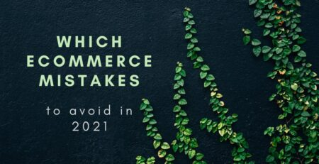 eCommerce Mistakes to Avoid in 2021