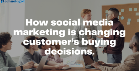 How social media marketing is changing customer's buying decisions.